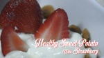 Membuat Healthy Sweet Potato With Strawberry